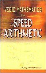 Vedic Mathematics for Speed Arithmetic