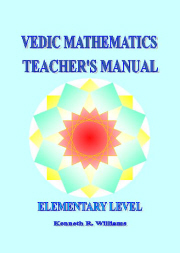 VEDIC MATHEMATICS TEACHER'S MANUAL 1 - ELEMENTARY LEVEL